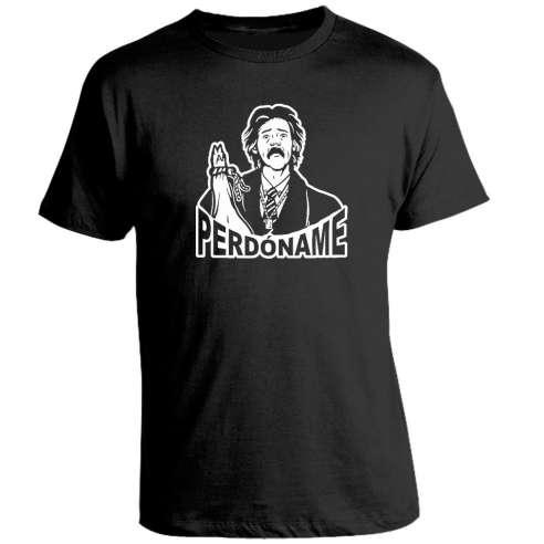 Camiseta Luisito Rey Perdoname